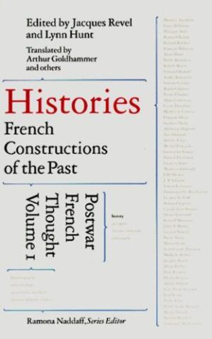 Histories: French Constructions Of The Past-Postwar French: Revel, Jacques &
