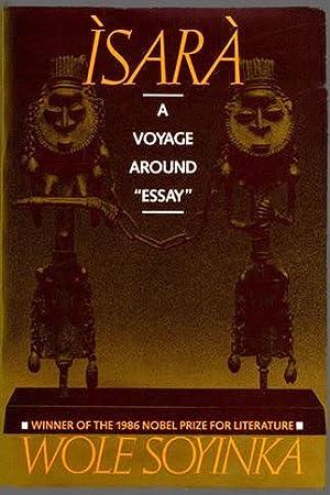 Isara: A Voyage Around Essay: Soyinka, Wole