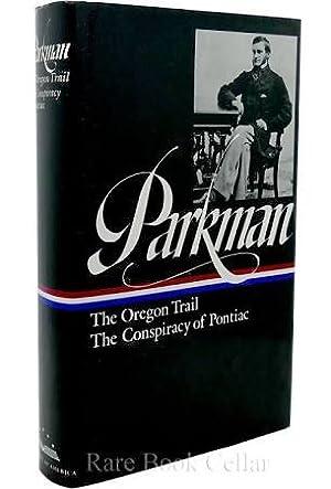 The Oregon Trail/The Conspiracy Of Pontiac: Parkman, Francis