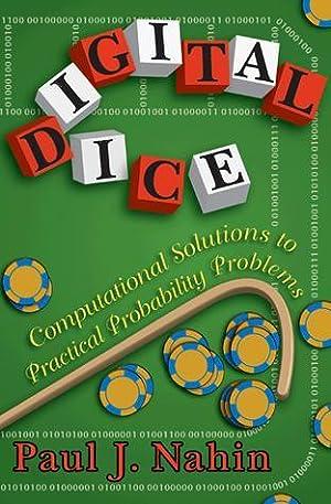 Digital Dice: Computational Solutions to Practical Probability: Nahin, Paul J.