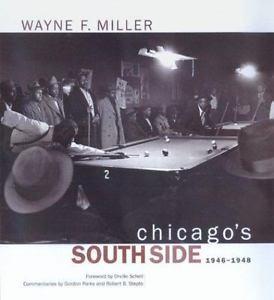 Chicago's South Side, 1946-1948: Miller, Wayne F.