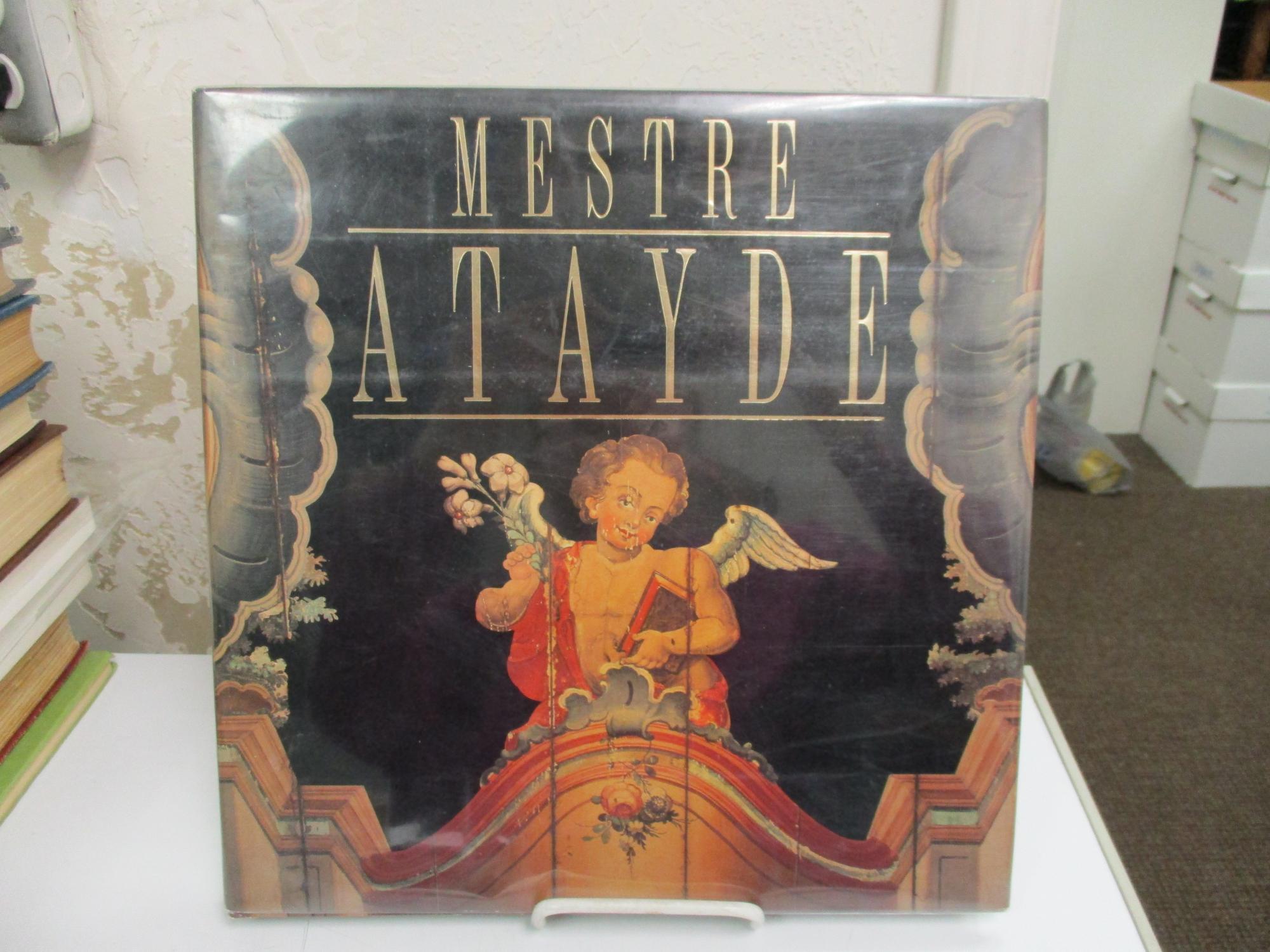 Mestre Atayde Ogenio Da Pintura Mineira the Genius of Painting in Minas Gerais. - de Menezes, Ivo Porto.