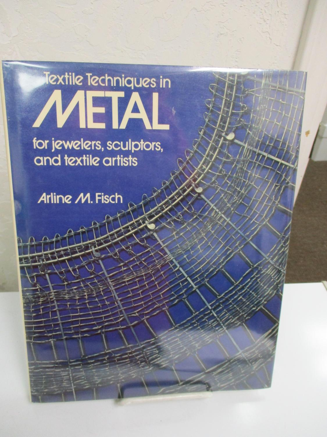 Textile Techniques in Metal for Jewelers