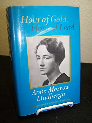 Hour of Gold, Hour of Lead: Diaries and Letters 1929-1932: Lindbergh, Anne Morrow