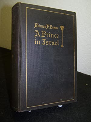 A Prince in Israel; A Biography.: Bresee, Phineas F.