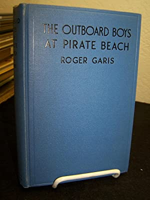 The Outboard Boys at Pirate Beach.: Garis, Roger.