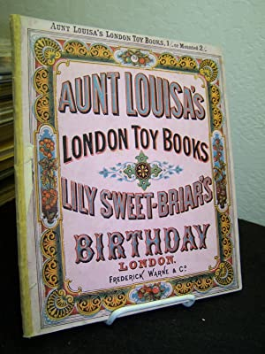 Aunt Louisa's London Toy Books: Lily Sweet-Briar's Birthday.: Valentine, Laura (Aunt ...