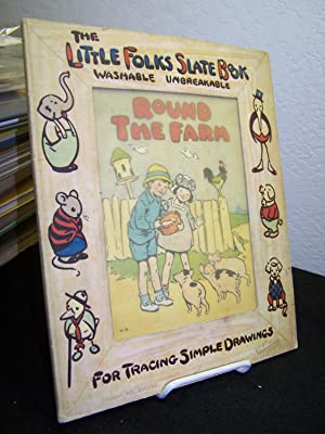 The Little Folks Slate Book for Tracing Simple Drawings; Round the Farm.: No Author Noted.