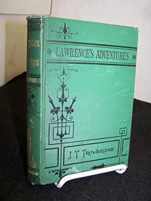 Lawrence's Adventures Among the Ice Cutters, Glass Makers, Coal Miners, Iron Men and Ship ...