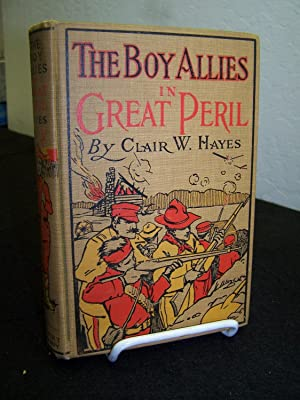 The Boy Allies in Great Peril.: Hayes, Clair W.
