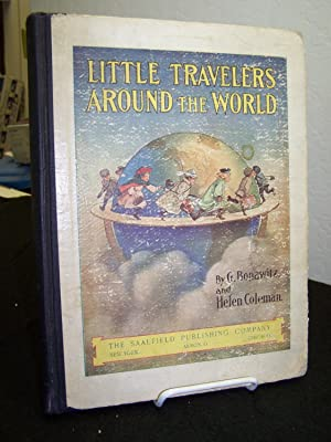 Little Travelers Around the World; Visits to Peoples of Other Lands.: Coleman, Helen.