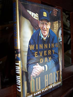 Winning Every Day; The Game Plan for Success.: Holtz, Lou.