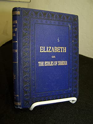 Elizabeth or the Exiles of Siberia.: Cottin, Sophie.