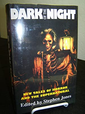 Dark of the Night: New Tales of Horror and the Supernatural.: Jones, Stephens, editor.