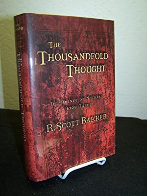 The Thousandfold Thought: The Prince of Nothing Book Three.: Bakker, R. Scott.