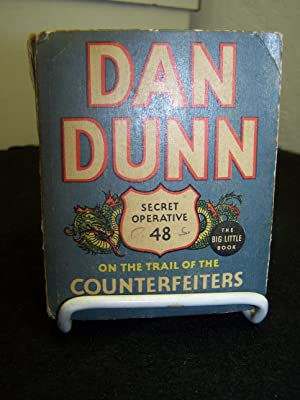 Dan Dunn Secret Operative 48 on the Trail of the Counterfeiters.: Marsh, Norman.