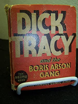 Dick Tracy and the Boris Arson Gang.: Gould, Chester.
