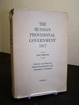 The Russian Provisional Government 1917: Documents. 3: Browder, Robert Paul