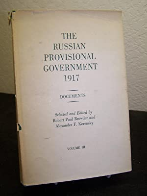 The Russian Provisional Government 1917: Documents. 3 volumes.: Browder, Robert Paul and Alexander ...