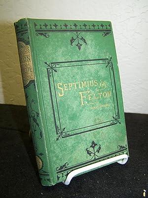 Septimius Felton; or the Elixir of Life.: Hawthorne, Nathaniel.