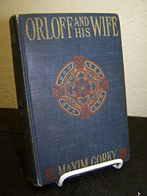 Orloff and His Wife: Tales of the Barefoot Brigade. .: Gorky, Maxim.