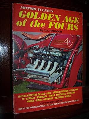 Motorcycling?s Golden Age of the Fours.: Hodgdon, T.A.