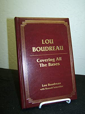Lou Boudreau: Covering all the Bases: Boudreau, Lou