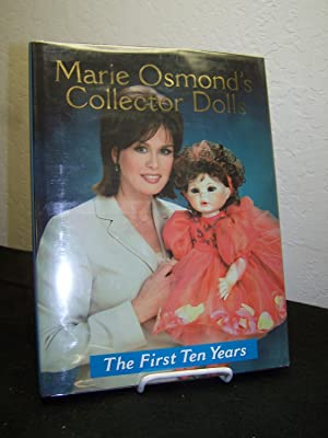 Marie Osmond?s Collector Dolls, The First Ten Years.: Osmond, Marie.