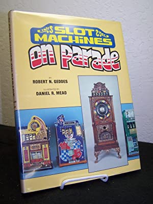 Slot Machines on Parade.: Geddes, Robert N.