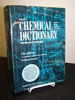Hackh's Chemical Dictionary Based on Recent Chemical Literature (American and British Usage).:...