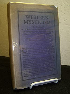Western Mysticism: The Teaching of SS Augustine, Gregory and Bernard on Contemplation and the ...
