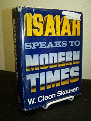 Isaiah Speaks to Modern Times.: Skousen, W. Cleon.