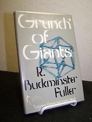 Grunch* of Giants: *Gross Universal Cash Heist.: Fuller, R. Buckminster.