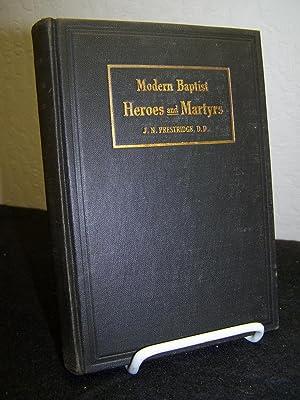 Modern Baptist Heroes and Martyrs.: Prestridge, J.N.