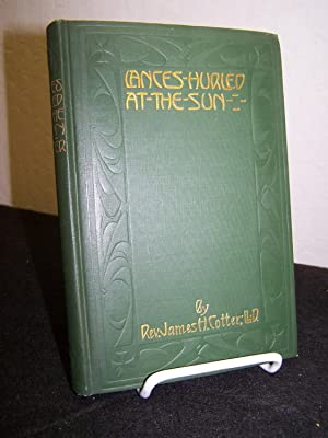 Lances Hurled at the Sun.: Cotter, James H.