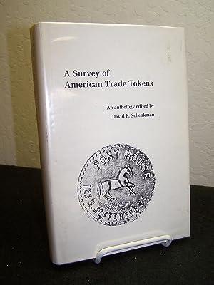 A Survey of American Trade Tokens; An Anthology.: Schenkman, David E. (editor).