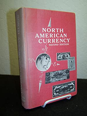 North American Currency; The Standard Paper Money Reference Completely Illustrated and Priced.: ...