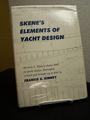 Skene?s Elements of Yacht Design; Norman L. Skene?s Classic Book on Yacht Design, Thoroughly ...