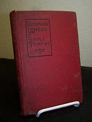Photographic Lenses: A Simple Treatise.: Beck, Conrad and Herbert Andrews.