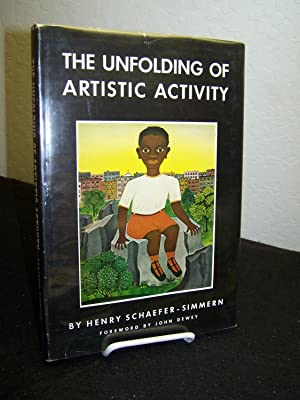 The Unfolding of Artistic Activity; Its Basis, Processes, and Implications.: Schaefer-Simmern, ...