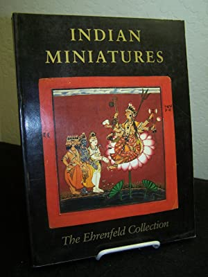 Indian Miniatures: The Ehrenfeld Collection with Essays: Ehnbom, Daniel J.