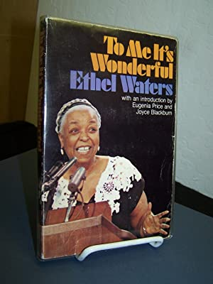 To Me It's Wonderful.: Waters, Ethel.
