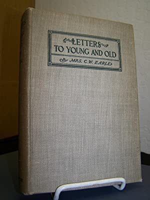 Letters to Young and Old.: Earle, Mrs. C.W.