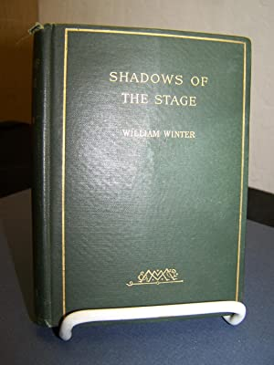 Shadows of the Stage.: Winter, William.
