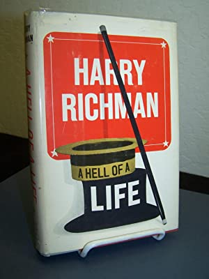 A Hell of a Life.: Richman, Harry with Richard Gehman.