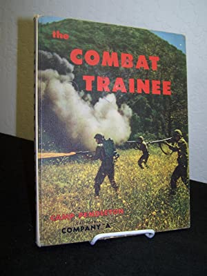 The Combat Trainee: Camp Pendleton, California - Company ?A?.: Gimpel, Earl, editor.