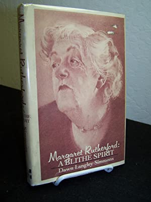 Margaret Rutherford: A Blithe Spirit.: Simmons, Dawn Langley.