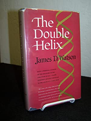 The Double Helix; A Personal Account of the Discovery of the Structure of DNA which led to the ...