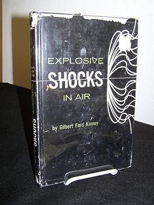Expolosive Shocks in Air.: Kinney, Gilbert Ford.
