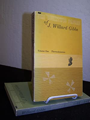 The Scientific Papers of J. Willard Gibbs (2 vols.) v.1: Thermodynamics, v.2: Dynamics, Vector ...